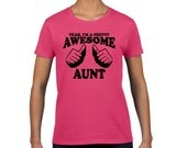 Birthday Gift Aunt shirt -Yeah I'm a PRETTY AWESOME AUNT tshirt shirt T-shirt womens tshirt gift Auntie shirt T shirt baby announcement