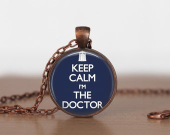 Doctor Who  Keep calm I'm the Doctor  Image Pendant, Doctor Who jewelry  , Doctor Who pendant,  Doctor Who Necklace