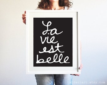 La Vie Est Belle Art Print - Black Wall Art - French - Typography Poster Home Decor - Life is Beautiful