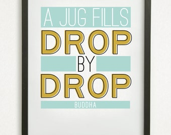 "SALE // Graphic Design Typography Print - ""A jug fills drop by drop"" - Buddha - Inspirational, Motivational, Hope, Patience Quote"