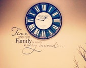 Time spent with family is worth every second  large wall clock vinyl sticker decal for any room in the house KW690