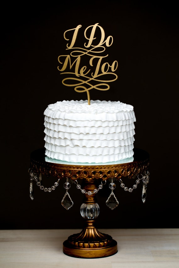 Wedding Cake Topper - I do Me too - Gold
