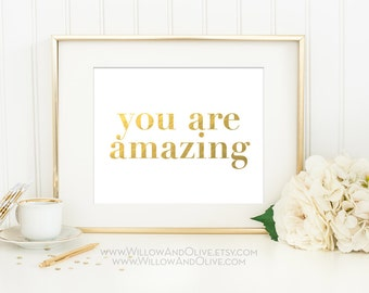 YOU ARE AMAZING Faux Gold Art Print - White & Gold - Gold Wall Art - Girls Room Art - Gift for Her - Gift for Friend  - Inspirational Quote