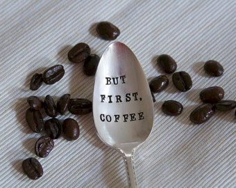 But First, Coffee - Hand Stamped Vintage Spoon - gift for coffee lovers, unique gift under 25