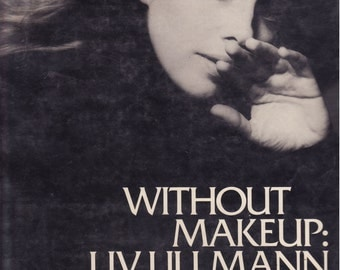 Without Makeup: Liv Ullmann, a Photo-Biography
