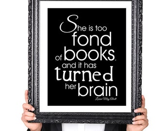 Too Fond of Books, Louisa May Alcott, Wall Art Typography, Reading Quote Print, Gift for Book Lover, Library Decor, 8x10