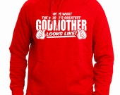 This Is What The World's Greatest GodMother Looks Like Funny Mother's Day God Mother God Parents Hoodie S-2XL