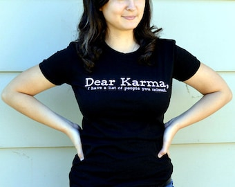 Dear Karma, I Have a List Of People You Missed T-Shirt Funny Work Office Job Rude Joke Gag Gift Tee Shirt Tshirt Mens Womens S-3Xl