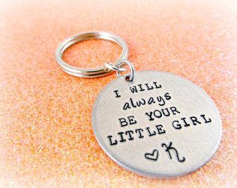 Hand Stamped I Will Always Be Your Little Girl Keychain - Keychain for Mom - Keychain for Dad - Mother's Day Gift - Father's Day Gift