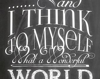 What a Wonderful World- Chalkboard Print