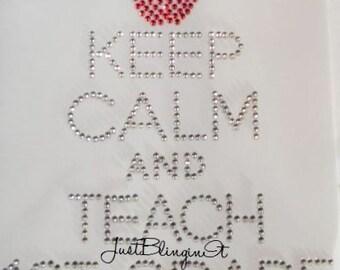 Keep Calm and Teach 1st- 5th Grade Iron On Rhinestone Transfer
