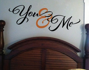 You and me - Romantic Sayings Vinyl - Vinyl wall art - Master bedroom -Wedding gift