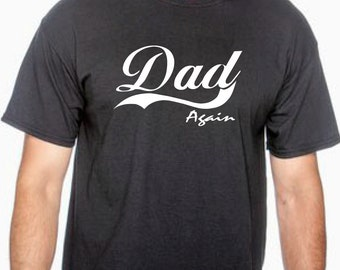 DAD AGAIN, pregnancy announcement, baby announcement, dad to be gift, dad to be shirt, fathers day gift, dad again shirt, reveal to dad