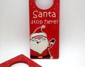 Santa Stop Here door hanger - LaPetiteMaisonBlanc