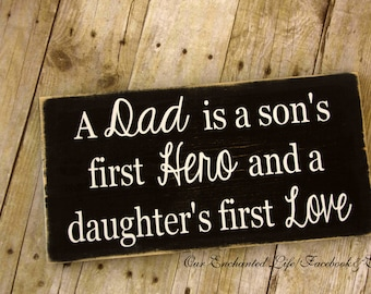 A dad is a son's first Hero and a daughter's first Love