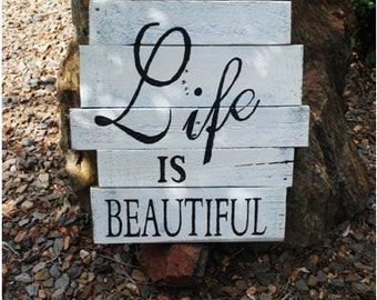 "Reclaimed Pallet Plank Wood Sign with quote, ""Life is Beautiful."""