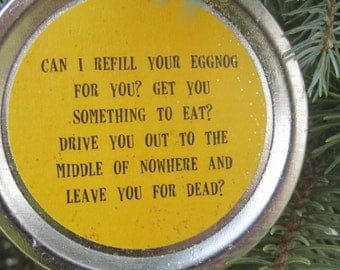 """Christmas Vacation Ornament - Funny Movie Quote: """"Can I refill your eggnog for you?"""""""