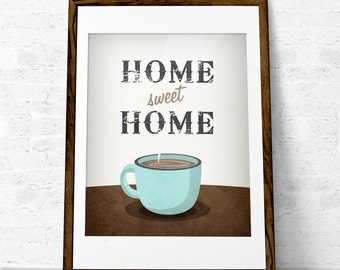 Home sweet home print. Coffee print Typographical print New home print