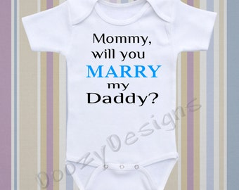 Marriage Engagement Proposal Baby Onesie ® Personalize Baby Onesie ® Baby Shirt Baby Boy Baby Girl / Mommy Will you Marry My Daddy