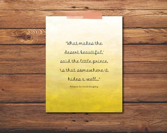What Makes The Desert Beautiful - The Little Prince Quote - Antoine - Exupery - De Saint - Little Prince - Little Prince Poster