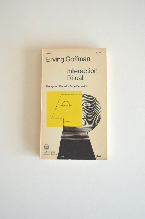 1967 interaction ritual essays on face-to-face behavior. anchor books