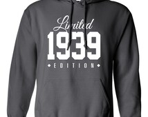 1939 Limited Edition B-day Hoodie 77th Birthday Gift Cool hipster swag mens womens ladies hooded sweatshirt sweater Unisex TH-012