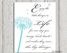 Dandelion quote Print, Life quote Blue white decor Enjoy the little things in life 5x7, 8x10Printable words of wisdom Inspirational DOWNLOAD
