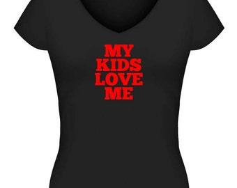 My Kids Love Me Tshirt or Singlet