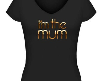 I'm the Mum Tshirt or Singlet - Gold