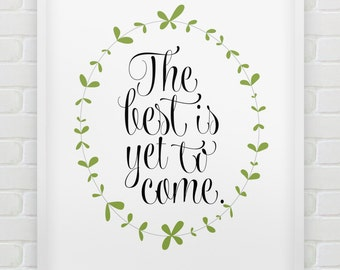 printable 'the best is yet to come' poster // inspirational instant download print // black white green home decor // motivational print