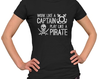 Work Like a Captain Play Like a Pirate Shirt - Inspirational Tshirt - Nautical Shirt - Captain Shirt (See SIZING CHART in Item Details)