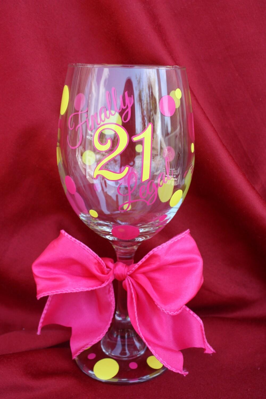 21st Birthday Wine Glass 21st Birthday Gift Ideas Finally