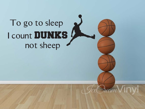 Basketball Wall Decal Sports Vinyl Decal To Go To Sleep I Count Dunks Not Sheep Basketball Wall Decal Teen Room Vinyl Decor
