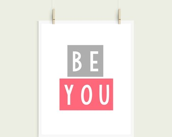 Be You Block Gray and Fuchsia Digital Print Instant Art INSTANT DOWNLOAD