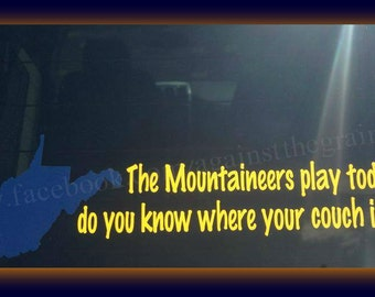 The mountaineers play today car decal,football burning couch tradition for wvu,ideal for wv-west virginia university college football fans