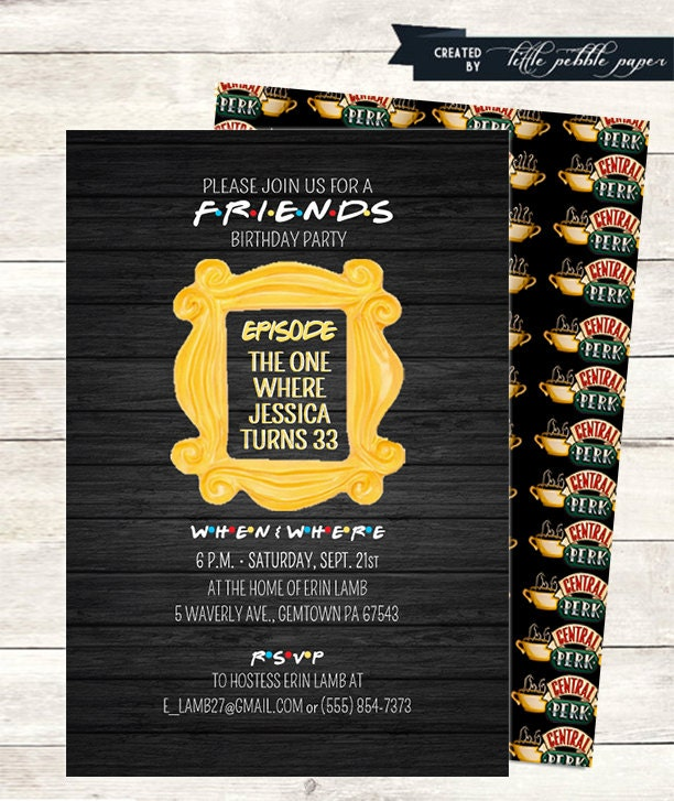 friends tv show invitation friends party birthday party. Black Bedroom Furniture Sets. Home Design Ideas