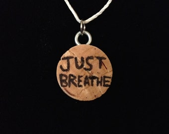 "Wine Cork Pendant Necklace ""Just Breathe"""