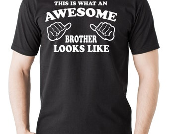 This Is What An Awesome Brother Looks Like T-Shirt Gift For Brother Tee Shirt
