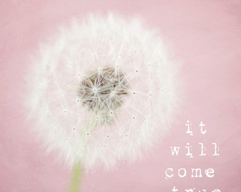 Pink dandelion typography print, kids wall art, whimsical nursery art, girls wall art, wish, pastel, shabby chic decor - It will come true