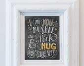 I Love You a Bushel and a Peck and a Hug Around The Neck Wall Art - Gender Neutral Nursery Art - Childs Room Decor - Chalk Art