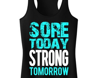 Sore Today STRONG Tomorrow Workout Tank, Workout Clothes, Workout Tanks, Gym Tank, Motivational Workout, gym, Workout Shirt, Fitness