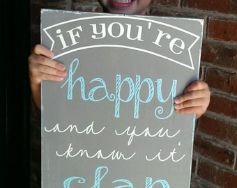 If You're Happy and You Know it -  hand painted chalkboard style sign