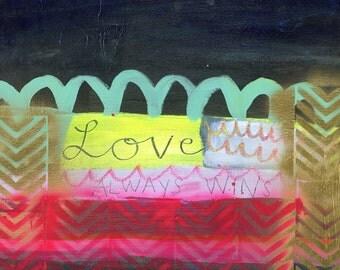 Love always wins Print