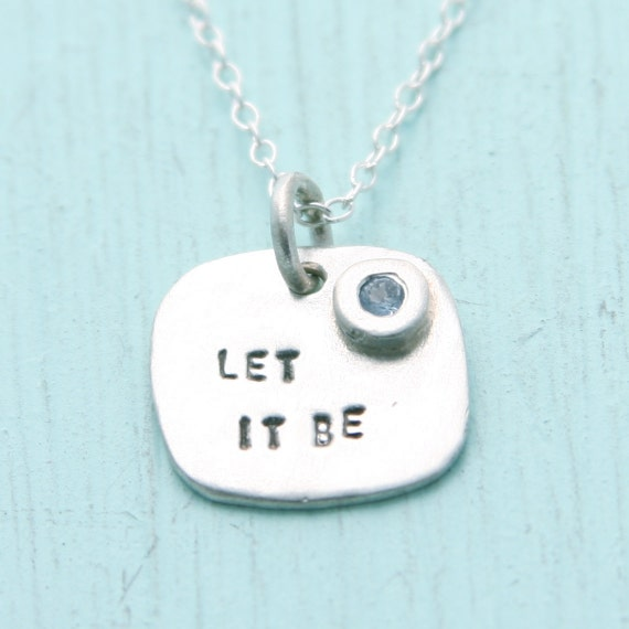 LET IT BE necklace, birthstone pendant, personalized eco-friendly silver.  Handcrafted by artisan Chocolate and Steel