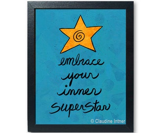 Embrace Your Inner Superstar print - super star art, inspirational quote, affirmation, dorm decor, teen wall art, actor actress, singer gift