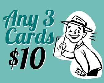 Any 3 Cards, You Pick. Baby, Dad, Mom, Birthday, etc. All the same or Different, It is up to you.