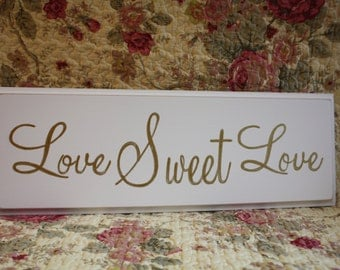 Love Sweet Love GOLD or Your Color SIGN 16 inches Wood Shabby Style Candy Bar Cake Table