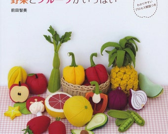 Tomomi Maeda - Felt Full of pleasant Fruits and Vegetables Japanese Craft Book