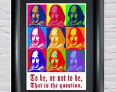 Instant Download! To Be or Not To Be Shakespeare Pop Art Print - Digital PDF Download in 4 Sizes (4x6, 5x7, 8x10, 11x14)