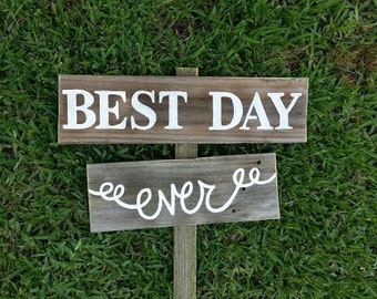 Rustic BEST DAY EVER Sign, Stake Outdoor Reception Sign Wedding Signs Hand Painted Reclaimed Wood. Rustic Weddings. Vintage Road Sign Barn